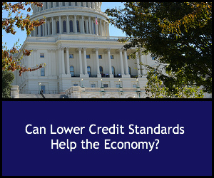 Can Lower Credit Standards Hurt the Economy?